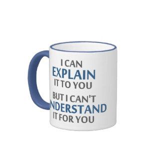 La devise de l'ingénieur ne peut pas le comprendre tasse