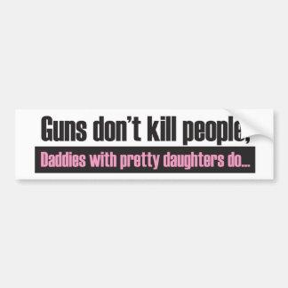 La fille du papa : Les armes à feu ne tuent pas l' Autocollant De Voiture
