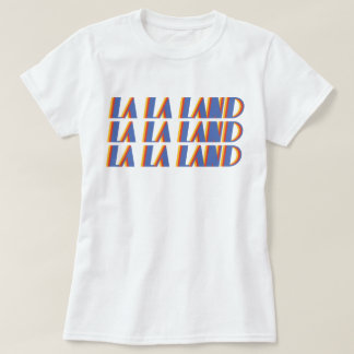 LA LA LAND Shirt