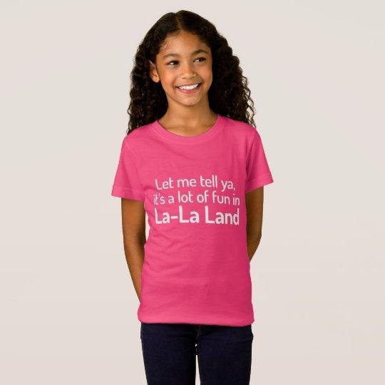 """""""La-La Land"""" T-Shirt"""