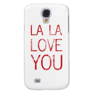 LA LA LOVE YOU SAMSUNG GALAXY S4 COVERS