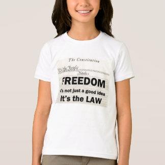 La liberté n'est pas simplement une bonne idée t-shirt
