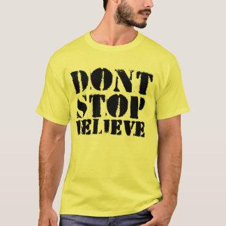 La loi - n'arrêtez pas, ne croyez pas le T-shirt
