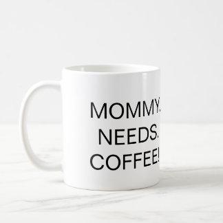 La maman a besoin de café, tasse de café