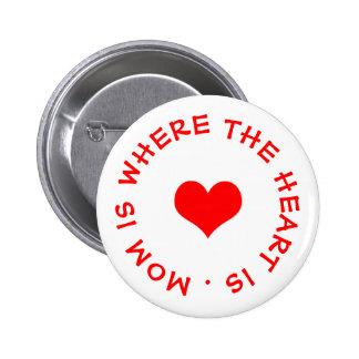 la maman est où le coeur est bouton macaron rond 5 cm