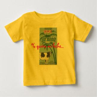 la nina, Yo quiero mi leche... Baby T-Shirt