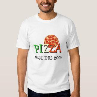 La pizza a fait ce corps tshirts