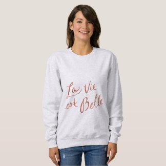 La Vie Est Belle - French Sweatshirt