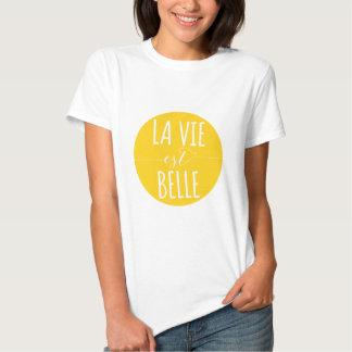 la vie est belle, life is beautiful, French quote Shirts