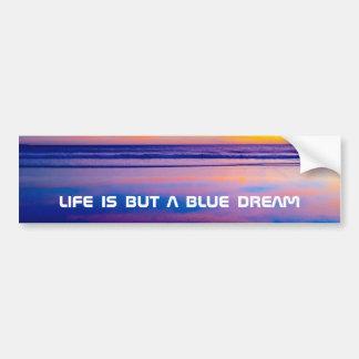 La vie est mais un rêve bleu autocollant de voiture
