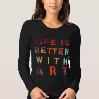 La vie est meilleure avec l'art tshirt