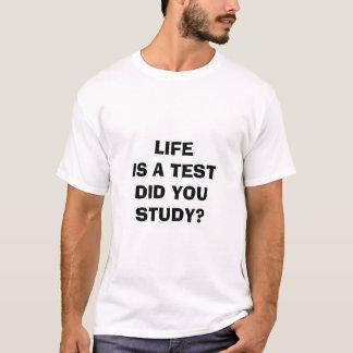 """LA """"VIE EST UN TEST-DID QUE VOUS ÉTUDIEZ"""" LE T-SHIRT"""