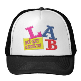 LAB MOTTO - WE GET RESULTS - MEDICAL LABORATORY TRUCKER HAT