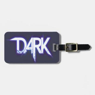 """Label of luggage """"DARK """" Luggage Tag"""