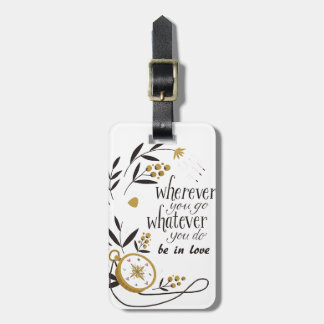 "Label of luggage ""Wherever you go to whatever… "" Luggage Tag"
