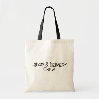 Labor and Delivery Crew Tote Bag
