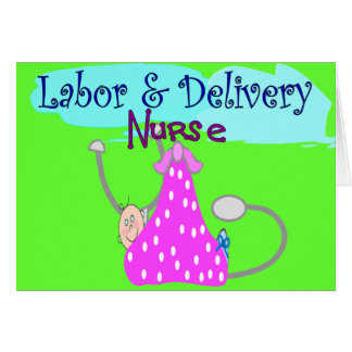 Labor and Delivery Nurse Gifts Greeting Card