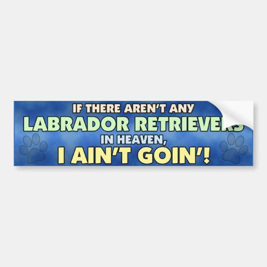 Labrador Retrievers in Heaven Bumper Sticker