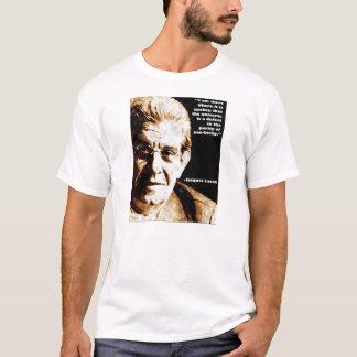 Lacan Quote Psychoanalysis T-Shirt