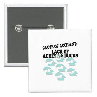 Lack of Adhesive Ducks Humor 2 Inch Square Button
