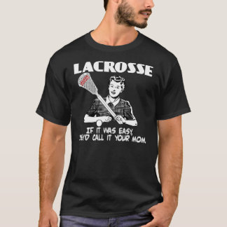 Lacrosse Your Mom T-Shirt