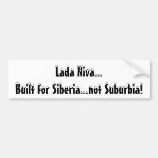 Lada Niva...Built for Siberia...not Suburbia! Bumper Sticker