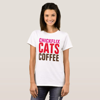 Ladies funny T-shirts,CHICKFLIX, CATS COFFEE T-Shirt