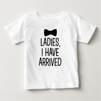 Ladies I have arrived new baby boy shirt