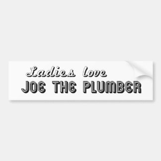 Ladies Love Joe the Plumber Bumper Sticker