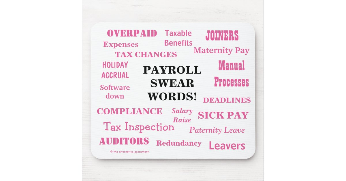 Ladies Payroll Swear Words Funny Payroll Terms Mouse Pad