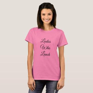 Ladies who lunch tshirt
