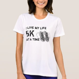 Ladies' wicking SS - I live my life 5K at a time T-shirts