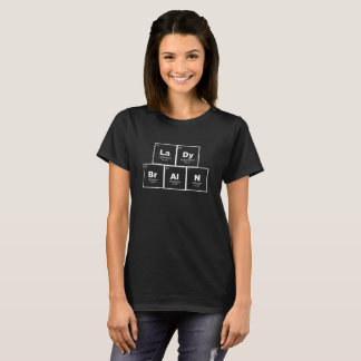 """Lady Brain"" periodic table elements nerdy shirt"