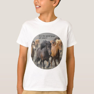 Lady Horse Gossip: Are The Good Guys All Taken? T-Shirt
