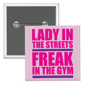 Lady In The Streets Freak In The Gym Button