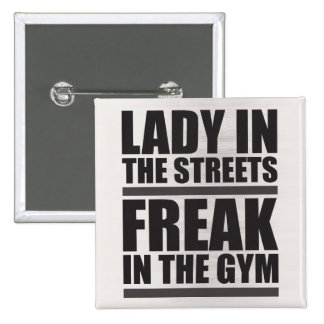 Lady In The Streets Freak In The Gym Buttons