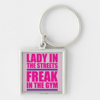 Lady In The Streets Freak In The Gym Keychain