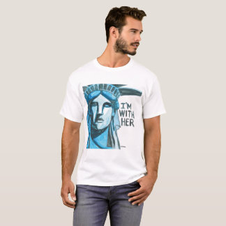 Lady Liberty - I'm With Her T-Shirt