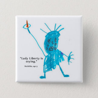 Lady Liberty is Crying 2 Inch Square Button