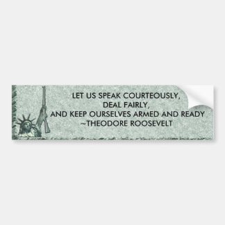 LADY LIBERTY - T ROOSEVLELT - KEEP OURSELVES ARMED BUMPER STICKER