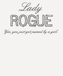 Lady ROGUE Tee Shirt