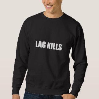 Lag Kills Sweatshirt