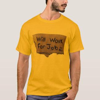 Laid off? T-Shirt