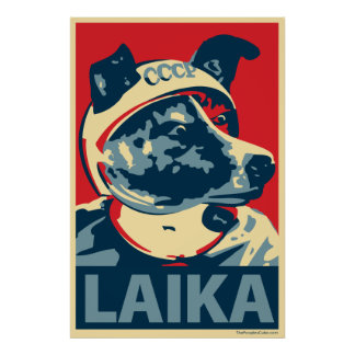 Laika the Space Dog: Obama parody poster