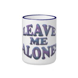 Laissez-moi seul ! tasse à café