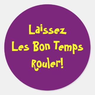 LaissezLes Bon TempsRouler! Classic Round Sticker