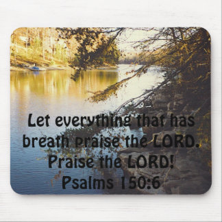lake, Let everything that has breath praise the... Mouse Pad