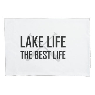 Lake Life The Best Life Pillowcase