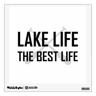 Lake Life The Best Life Wall Sticker