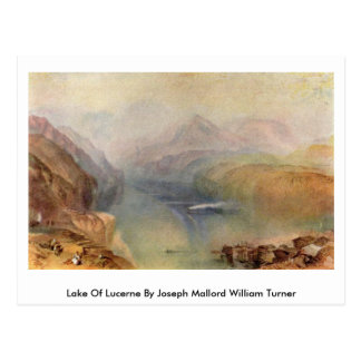 Lake Of Lucerne By Joseph Mallord William Turner Postcard